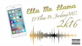 Ella Me Llama - JordanyMC Ft. D'Flow ( AUDIO )