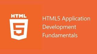 HTML5 Application Development Fundamentals - 40375