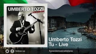 Umberto Tozzi - Tu - Live