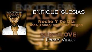 Enrique Iglesias Noche Y De Dia ft Yandel & Juan Magan - Letras