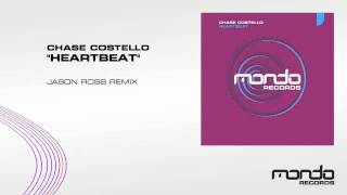 "Chase Costello ""Heartbeat"" (Jason Ross Remix) [Mondo Records]"