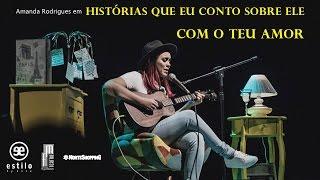 Amanda Rodrigues - Com Teu Amor (Histórias que eu Conto sobre Ele)