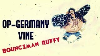 Bounce man Luffy GEAR4 - OP-Germany Vine I HD