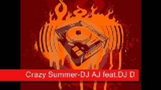 Crazy Summer (REMIX) - DJ AJ feat. DJ D