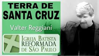Culto Noturno: Amós 2: 4 a 16 - Terra de Santa Cruz - Valter Reggiani