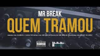 Mr Break - Quem Tramou (Video Oficial)