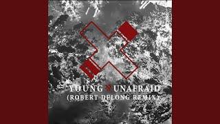 Young & Afraid (Robert DeLong Remix)