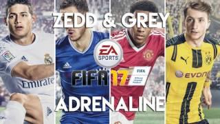 Zedd & Grey - Adrenaline (FIFA 17 Soundtrack)