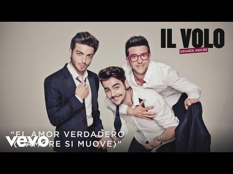 il-volo-el-amor-verdadero-lamore-si-muovecover-audio-ilvolovevo