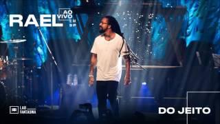 Rael - Do Jeito (Ao Vivo em SP) [Áudio]