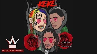 "6IX9INE - ""Keke"" Ft. Fetty Wap & A Boogie Wit Da Hoodie (OFFICIAL AUDIO)"