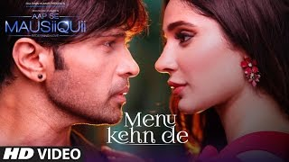 Menu Kehn De (Full Video) | AAP SE MAUSIIQUII | Himesh Reshammiya Latest Song  2016 | T-Series width=