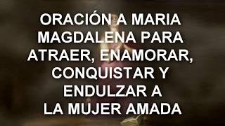 ORACIÓN A MARIA MAGDALENA PARA ATRAER, ENAMORAR, CONQUISTAR Y ENDULZAR A LA MUJER AMADA