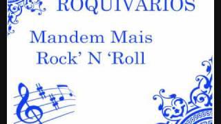 Roquivarios -  Mandem Mais Rock 'N' Roll