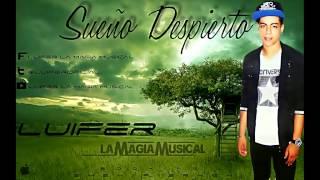 Luifer La Magia Musical - Sueño Despierto (Prod. Baby Face)