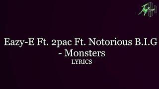 Eazy-E Ft. Tupac Shakur and Notorious B.I.G - Monsters (Remix) | Lyrics