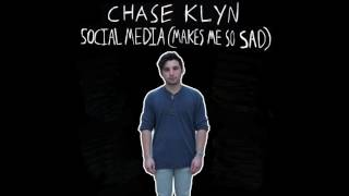Chase Klyn - Social Media (Makes Me So Sad)