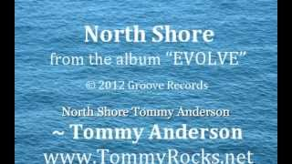 North Shore  Tommy Anderson