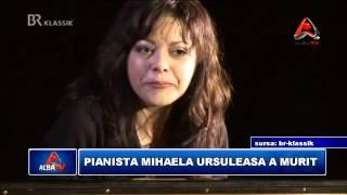 PIANISTA MIHAELA URSULEASA A MURIT