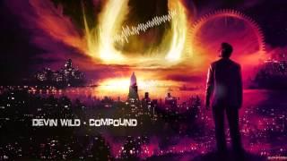 Devin Wild - Compound [HQ Edit]