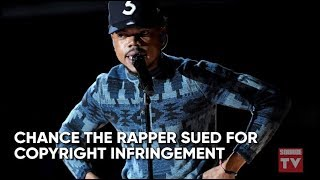 Chance The Rapper Sued For Copyright Infringement & More | Source News Flash