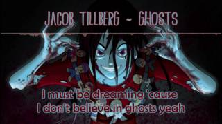 Nightcore - Ghosts [Jacob Tillberg] [Lyrics]