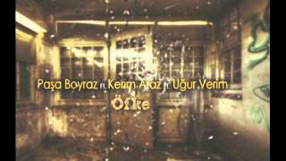 Paşa Boyraz  Ft. Kerim Araz  Ft. Uğur Verim ‪- Öfke (Official Audio‬ )