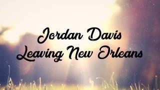 Jordan Davis Leaving New Orleans [Lyrics on-screen]