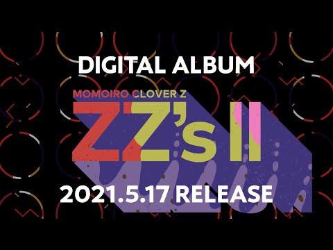 ももクロ DIGITAL ALBUM『ZZ's Ⅱ』TEASER