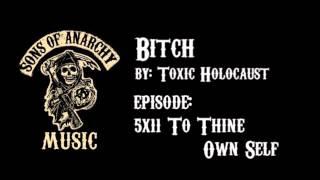 Bitch - Toxic Holocaust | Sons of Anarchy | Season 5
