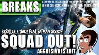 Skrillex & Jauz Ft Fatman Scoop - Squad Out! (Aggresivnes Edit) | PUNYASO TUNES