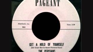 The Persians - Get A Hold Of Yourself