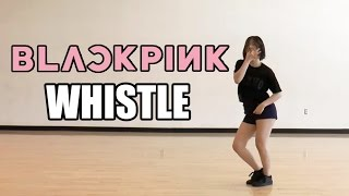 BLACKPINK (블랙핑크) - 휘파람 (Whistle) Dance Cover