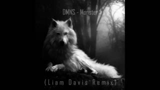 DMNS - Monster (Liam Davis Remix)