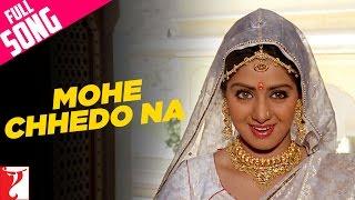 Mohe Chhedo Na - Full Song | Lamhe | Anil Kapoor | Sridevi | Lata Mangeshkar