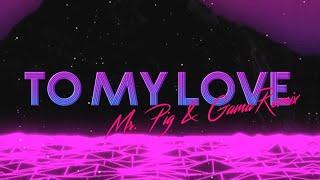 To my love - Bomba Estereo (Mr. Pig & Gama Remix)