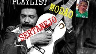 PLAYLIST MODÃO SERTANEJO!!!