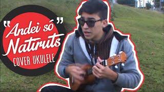 Andei Só - Natiruts (cover ukulele)