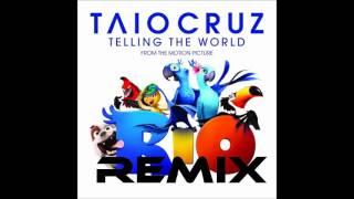 Taio Cruz - Telling the World  (Remix)