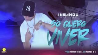 Insanou - Só quero Viver (Official Music)