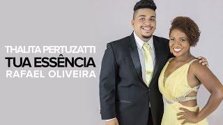 Thalita Pertuzatti e Rafael Oliveira - Tua Essência