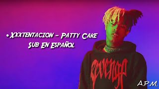 Xxxtentacion - Patty Cake [Subtitulada En Español]