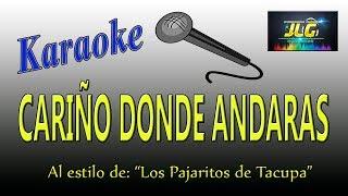 CARIÑO DONDE ANDARAS -karaoke- LOS PAJARITOS DE TACUPA