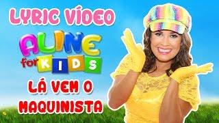 Aline Nascimento - LÁ VEM O MAQUINISTA - Lyric Vídeo - LANÇAMENTO 2017