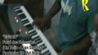 """Forró dos Kchorrões - ''Um Beijo - Luan Santana"""""""