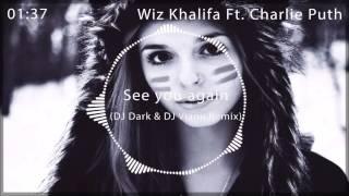 Wiz Khalifa - See You Again ft. Charlie Puth (DJ Dark & DJ Vianu Remix) [ FREE RELEASE ]