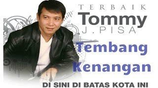 Kumpulan Lagu Kenangan Tommy J Pisa Album | Nonstop Best Of Tommy J Pisa width=