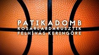 Patikadomb - Felhívás keringőre (Kosárlabdakusztik)