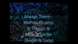 Always There - Lady and the Tramp fandub: WiiPros & Alexcia Smiler