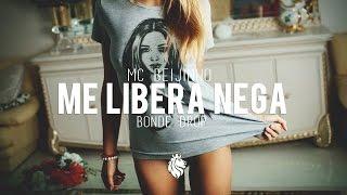 MC Beijinho - Me Libera Nega (Bonde Drop Remix)
